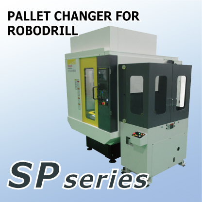 PALLET CHANGER FOR ROBODRILL